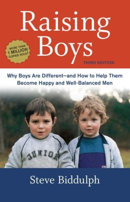 Raising Boys, Third Edition: Why Boys Are Different--and How to Help Them Become Happy and Well-Balanced Men