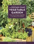 Book Cover Image. Title: The Postage Stamp Vegetable Garden:  Grow Tons of Organic Vegetables in Tiny Spaces and Containers, Author: Karen Newcomb
