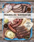 Book Cover Image. Title: Franklin Barbecue:  A Meat-Smoking Manifesto, Author: Aaron Franklin