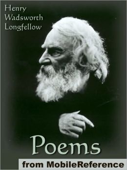 Poems of Henry Wadsworth Longfellow: Includes Song of Hiawatha, The Golden Legend, Dante, Goblet of Life, Old Clock on The Stairs, Evangeline: A Tale of Acadie and more