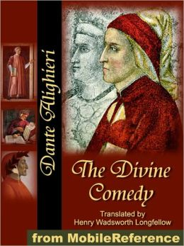 The Divine Comedy: Translated by Henry Wadsworth Longfellow