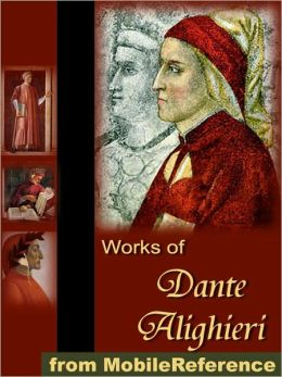 Works of Dante Alighieri: Includes The Divine Comedy in three translations (with one version illustrated by Gustave Dore).