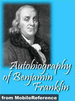 Autobiography of Benjamin Franklin.: ILLUSTRATED.