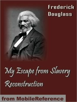 My Escape from Slavery & Reconstruction