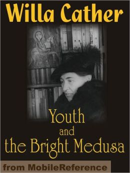 Youth and the Bright Medusa: Collection of short stories