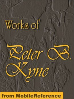 Works of Peter B. Kyne. ILLUSTRATED: The Go-Getter, Cappy Ricks, Cappy Ricks Retires, Captain Scraggs, The Valley of the Giants, The Long Chance, Kindred of the Dust, and The Pride of Palomar. Illustrated collection
