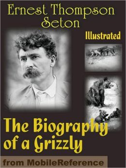 The Biography of a Grizzly. ILLUSTRATED