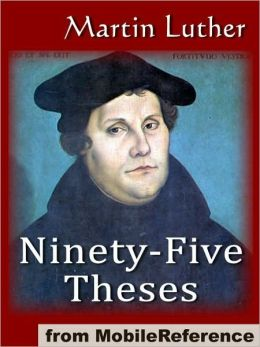 martin luther ninety five thesis Church ev trinity lutheran church has info about trinity lutheran congregation, beliefs, and martin luther ev trinity lutheran church in clinton, ma.