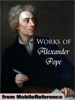 Works of Alexander Pope: Includes An Essay on Criticism, An Essay on Man, The Rape of the Lock, Moral Essays, Poetical Works (in 2 Volumes) and The Iliad, The Odyssey and Memoir of Fr. Vincent De Paul (as Translator)