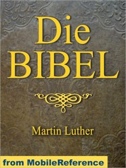 Die Bibel (Deutsch Martin Luther translation) German Bible: mit Illustrationen. ILLUSTRATED by Dore