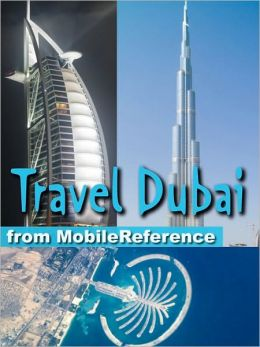 Travel Dubai, United Arab Emirates: Illustrated Guide, Phrasebook and Maps.