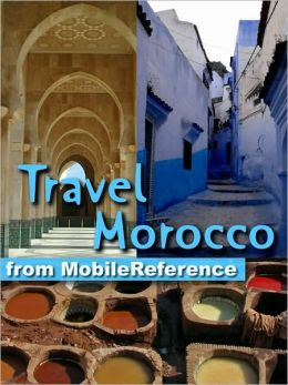 Travel Morocco : Guide, Maps, and Phrasebook. Includes: Rabat, Casablanca, Fez, Marrakech, Meknes & more.