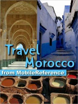 Travel Morocco : Guide, Maps, and Phrasebook. Includes: Rabat, Casablanca, Fez, Marrakech, Meknes & more.