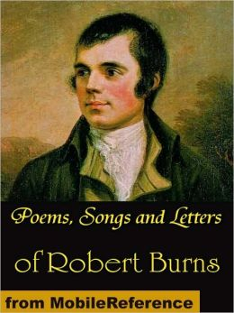 Poems, Songs and Letters of Robert Burns