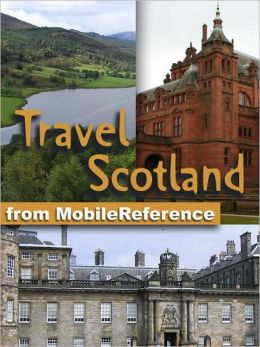 Travel Scotland, UK: Illustrated Guide & Maps. Includes Edinburgh, Aberdeen, Glasgow, Inverness & more.