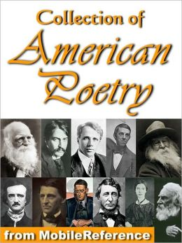 Collection of American Poetry. Ralph Waldo Emerson, Emily Dickinson, T. S. Eliot, Robert Frost, Henry Wadsworth Longfellow, Walt Whitman, Henry David Thoreau & more
