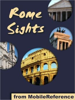 Rome Sights: a travel guide to the top 50 attractions in Rome, Italy