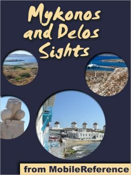 Mykonos Sights: a travel guide to the top 30 attractions and beaches in Mykonos and Delos, Greece