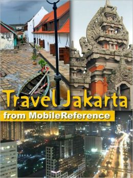 Travel Jakarta, Indonesia. Illustrated Guide, Phrasebook and Maps