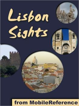 Lisbon Sights: a travel guide to the top 50 attractions in Lisbon (Lisboa), Portugal