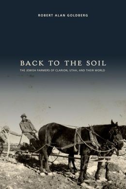 Back to the Soil: The Jewish Farmers of Clarion, Utah, and Their World