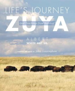 Life's Journey-Zuya: Oral Teachings from Rosebud
