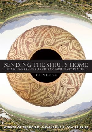 Sending the Spirits Home: The Archaeology of Hohokam Mortuary Practices