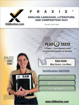 PRAXIS English Language, Literature, and Composition 0041 Teacher Certification Test Prep Study Guide Test Prep