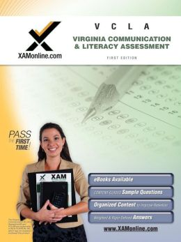 VCLA: Virginia Communication and Literacy Assessment Teacher Certification Exam