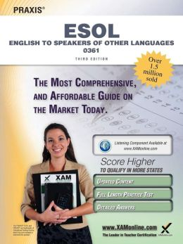 Praxis English to Speakers of Other Languages (ESOL) 0361 Teacher Certification Study Guide Test Prep