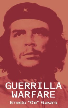 "Guerrilla Warfare  By Ernesto ""Che"" Guevara"
