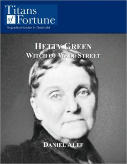 Hetty Green: Witch of Wall Street