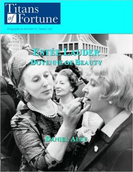 Estee Lauder: Doyenne of Beauty