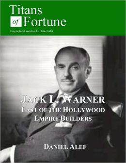 Jack L. Warner: Last of the Hollywood Empire Builders