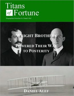 The Wright Brothers: Powered Their Way to Posterity