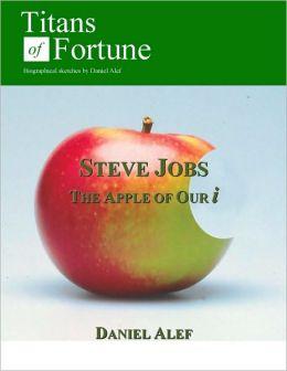 Steve Jobs: The Apple of Our i