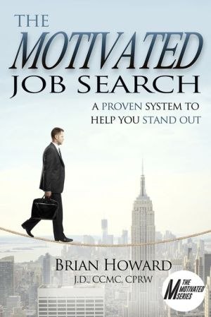 Motivated Job Search: A Proven System To Help You Stand Out