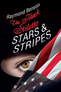 The Black Stiletto: Stars & Stripes: A Novel