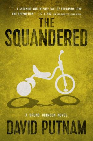 The Squandered: A Bruno Johnson Novel