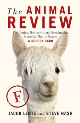 Animal Review: An Objective Critique of the Genius, Mediocrity, and Breathtaking Stupidity That Is Nature