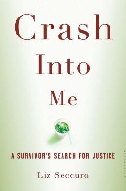 Crash Into Me: A Survivor's Search for Justice