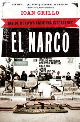 El Narco: Inside Mexico's Criminal Insurgency