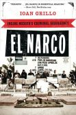 Book Cover Image. Title: El Narco:  Inside Mexico's Criminal Insurgency, Author: Ioan Grillo