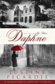 Book Cover Image. Title: Daphne:  A Novel, Author: Justine Picardie