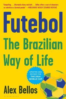 Futebol: Soccer, The Brazilian Way