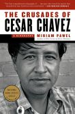 Book Cover Image. Title: The Crusades of Cesar Chavez:  A Biography, Author: Miriam Pawel
