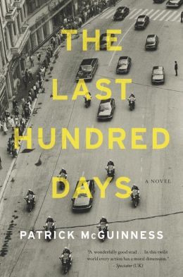 The Last Hundred Days: A Novel