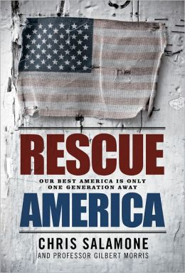Rescue America: Our Best America Is Only One Generation Away