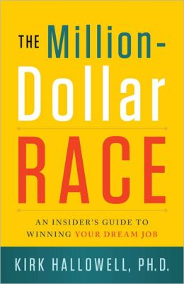 The Million-Dollar Race: An Insider's Guide to Winning Your Dream Job