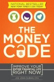 Book Cover Image. Title: The Money Code:  Improve Your Entire Financial Life Right Now, Author: Joe John Duran